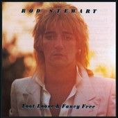 Rod Stewart: Foot Loose & Fancy Free [Remaster]