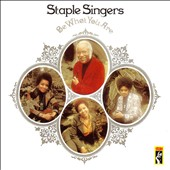 The Staple Singers: Be What You Are [1998]