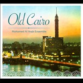 Mohamed Al Arabi: Old Cairo [Digipak]