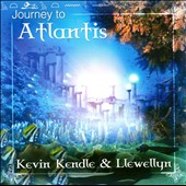 Kevin Kendle/Llewellyn (New Age): Journey to Atlantis *