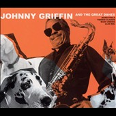 Johnny Griffin/The Great Danes: Johnny Griffin and the Great Danes