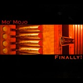 Mo' Mojo: Finally! [Digipak]