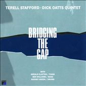 Dick Oatts/Dick Oatts Quintet/Terell Stafford: Bridging the Gap