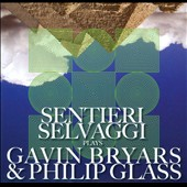 Sentieri Selvaggi: Sentieri Selvaggi plays Gavin Bryars & Philip Glass *