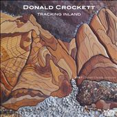 Donald Crockett: Tracking Inland / XTET
