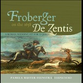 Johann Jacob Frobeger on the 1658 de Zentis / Pamela Ruitar-Feenstra, harpsichord