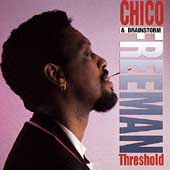 Chico Freeman & Brainstorm: Threshold
