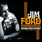 Jim Ford (Songwriter/Vocals): Demolition Expert: Rare Acoustic Demos [Digipak] *