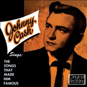 Johnny Cash: Sings the Songs That Made Him Famous