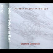 The Best of Bach in B Minor / Ensemble Schonbrunn,
