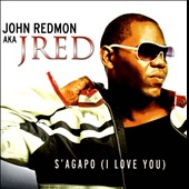 John Redmon: S'agapo (I Love You)