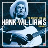 Hank Williams: The Greatest Hits Live, Vol. 1