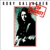 Rory Gallagher: Top Priority [Bonus Tracks] [Remastered] [Digipak]