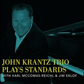 John Krantz: John Krantz Trio Plays Standards