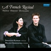 A French Recital - music for cello and piano by Debussy, Dutilleux and Franck / Sebastian Klinger, cello; Milana Chernyavska, piano