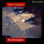Nocturns per a Piano - works by Field, Chopin, Liszt, Borodin, Faur&eacute;, Debussy, Satie, Britten et al. / Sira Hernandez, piano