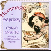 Hommage a Debussy - works by Carlo Grante; Alfredo Casella; Paul Dukas; Robert Piana / Carlo Grante, piano
