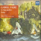 Fauré: 13 Barcarolles; Dolly, Op. 56; 6 Pieces for Piano Duet / Sally Pinkas and Evan Hirsch, pianists