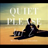 Various Artists: Quiet Please, Vol. 2: Music for Modern Relaxation [Digipak]