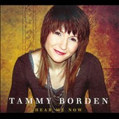 Tammy Borden: Hear Me Now [Digipak]