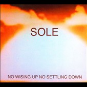 Sole (Anticon): No Wising Up No Settling Down [Digipak] *