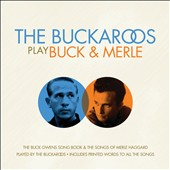 The Buckaroos: The Buckaroos Play Buck & Merle