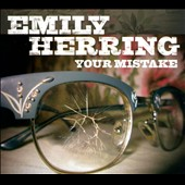 Emily Herring: Your Mistake [Digipak]