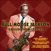 Bull Moose Jackson: The Bull Moose Jackson Collection 1945-55 *