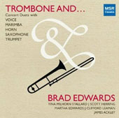Trombone And à - Chamber music with trombone by Kroeger, Barber, McComas, Goodwin / Brad Edwards, trombone; Tina Stallard, soprano