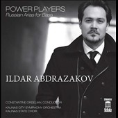 Power Players: Russian Arias for Bass / Ildar Abdrazakov, bass