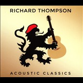 Richard Thompson: Acoustic Classics [7/22]