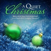Various Artists: A  Quiet Christmas: Beautiful Sax Instrumentals For a Peaceful Holiday Season