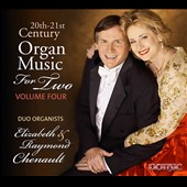 20th-21st Century Organ Music for Two, Vol. 4 - works by Paulus, Briggs, Decker, Callahan, White, Webber / Raymond and Elizabeth Chenault, organists
