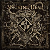 Machine Head: Bloodstone & Diamonds [Media Book] *