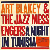 Art Blakey/Art Blakey & the Jazz Messengers: A Night in Tunisia [1957]