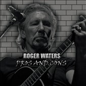 Roger Waters: Pros and Cons