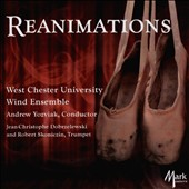 Reanimations: Contemporary American Works for Wind Ensemble / West Chester University Wind Ensemble; Andrew Yozviak