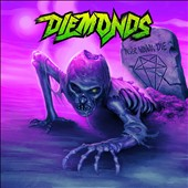 Diemonds: Never Wanna Die