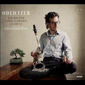 Oded Tzur: Like a Great River [Digipak]