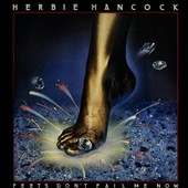 Herbie Hancock: Feets Don't Fail Me Now