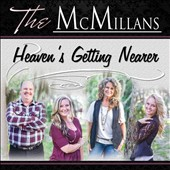 The McMillans: Heaven's Getting Nearer