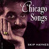 Skip Haynes: Chicago Songs *