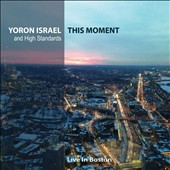 High Standards/Yoron Israel: This Moment [Live in Boston] [Digipak]