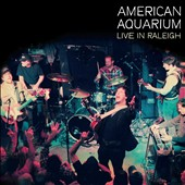 American Aquarium: Live in Raleigh