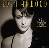 Eden Atwood: I'm Glad There Is You: Best of the Concord Years *