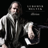 Lubomyr Melnyk (b.1948-): Illirion; Beyond Romance; Solitude No. 1; Sunset; Cloud No. 81 / Lubomyr Melnyk, piano