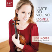 Pietro Locatelli (1695-1764): Violin Concertos / Lisa Jacobs, violin; The String Soloists