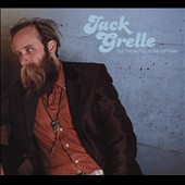 Jack Grelle: Got Dressed Up to Be Let Down [Digipak]