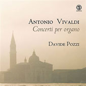 Vivaldi: Concertos for Organ / Davide Pozzi, organ