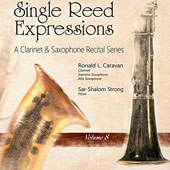 Single Reed Expressions: A Clarinet & Saxophone Recital Series, Vol. 8 / Ronald L. Caravan, clarinet & saxophone; Sar-Sharlom Strong, piano